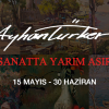 """Ayhan Türker """"Sanatta Yarım Asır"""""""
