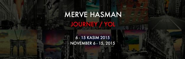 "Merve Hasman ""Journey / Yol"""