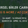 "NURSEL BİRLER CARROLL ""LESS IS MORE / AZ ÇOKTUR"""