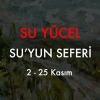 """SU YÜCEL """"SU'YUN SEFERİ"""""""