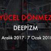 """YÜCEL DÖNMEZ """"DEEPİZM"""""""