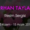 """ORHAN TAYLAN """"RESİM SERGİSİ"""""""