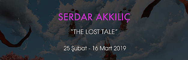 "SERDAR AKKILIÇ ""THE LOST TALE"""