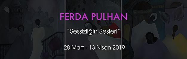 """FERDA PULHAN """"SESSİZLİĞİN SESLERİ"""""""