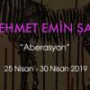 """MEHMET EMİN ŞAN """"ABERASYON"""""""